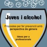Joves i alcohol Propostes per fer prevenció amb una perspectiva de gènere