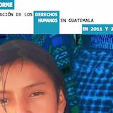 Informe Situación de los derechos humanos en Guatemala en 2011 y 2012