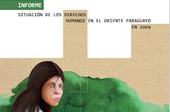 Informe Situación de los derechos humanos en el Oriente paraguayo en 2009