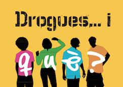 Drogues… i què?