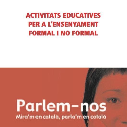 Parlem-nos: activitats educatives per a l'ensenyament formal i no formal
