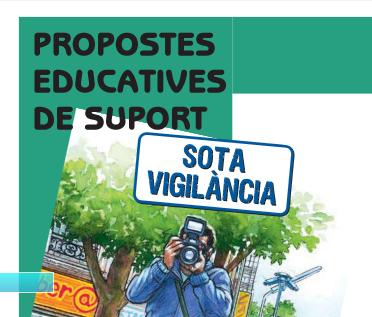 Sota vigilància: propostes educatives de suport