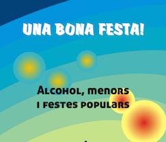 Una bona festa! Alcohol, menors i festes populars