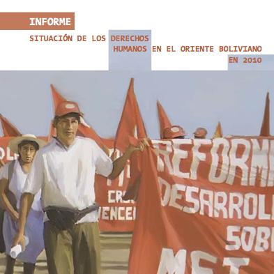 Informe Situación de los derechos humanos en el Oriente boliviano en 2010